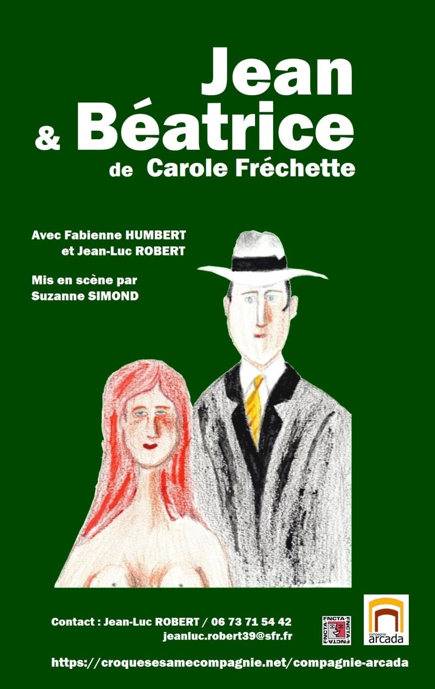 Jean et Béatrice. De Carole Fréchette. Par la Compagnie Arcada deChambéry